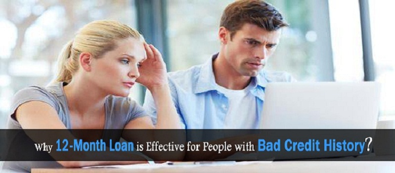 Why 12-Month Loan is Effective for People with Bad Credit History?
