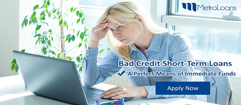 Bad Credit Short-Term Loans – A Perfect Means of Immediate Funds