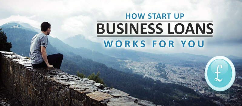 How Start-up Business Loans Works for You?
